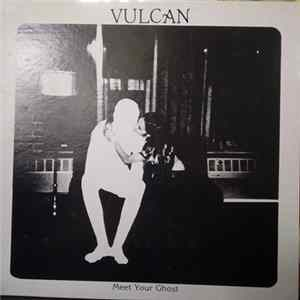 Vulcan - Meet Your Ghost flac
