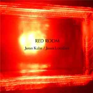 Jason Kahn / Jason Lescalleet - Red Room flac