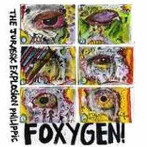 Foxygen - The Jurrassic Exxplosion Philippic flac