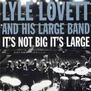 Lyle Lovett And His Large Band - It's Not Big It's Large flac