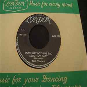 The Cookies - Don't Say Nothin' Bad About My Baby / Softly In The Night flac
